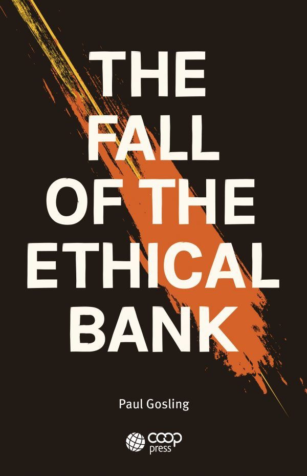 The Fall of the Ethical Bank is a book by journalist Paul Gosling